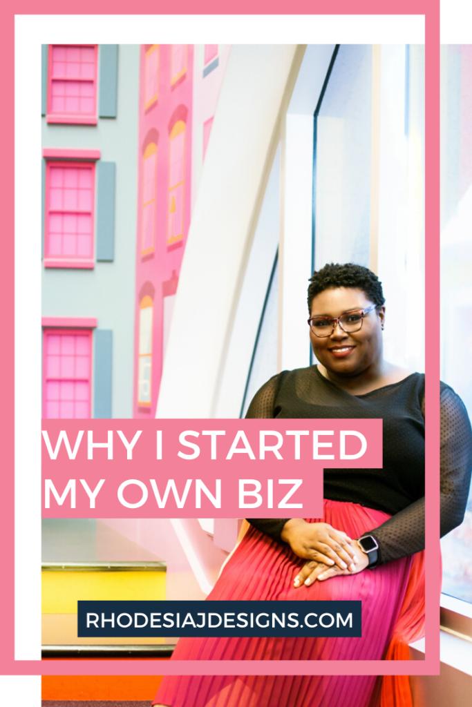 Why I Started My Own Biz