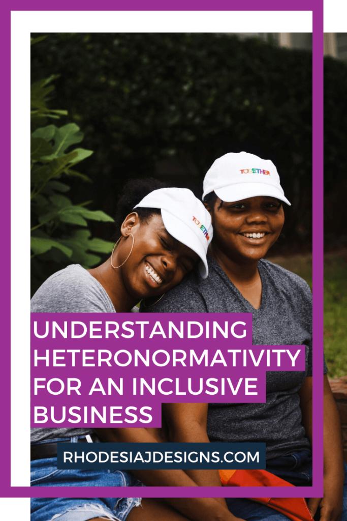 Understanding Heteronormativity for an Inclusive Business