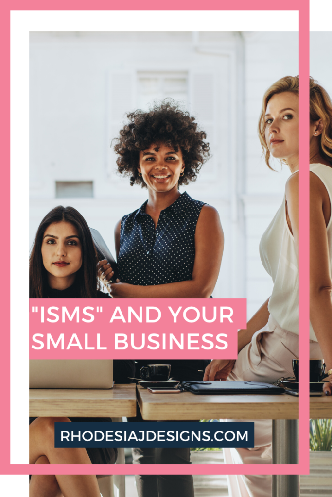 """Isms"" and How They Show Up in a Small Business Environment"