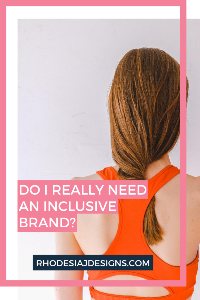 Do I really need an inclusive brand?