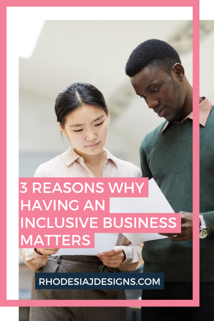 3 Reasons Why Having An Inclusive Business Matters
